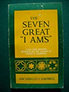 The Seven Great I Ams by Archibald…