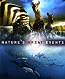 Nature's Great Events: The Most Amazing Natural Events on the Planet