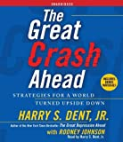 img - for By Harry S. Dent: The Great Crash Ahead: Strategies for a World Turned Upside Down [Audiobook] book / textbook / text book
