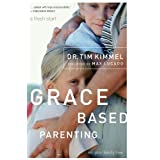 Grace-Based Parentingby Tim Kimmel