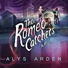 The Romeo Catchers: The Casquette Girls, Book 2 Hörbuch von Alys Arden Gesprochen von: Kate Rudd, P. J. Ochlan