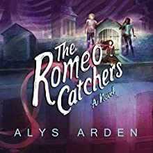 The Romeo Catchers: The Casquette Girls, Book 2 Audiobook by Alys Arden Narrated by Kate Rudd, P. J. Ochlan
