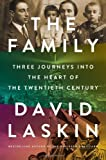 img - for [ THE FAMILY: THREE JOURNEYS INTO THE HEART OF THE TWENTIETH CENTURY ] By Laskin, David ( Author) 2013 [ Hardcover ] book / textbook / text book