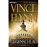 """Der Gegenschlag: Romanvon """"Vince Flynn"""""""