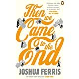 Then We Came to the End: A Novelby Joshua Ferris