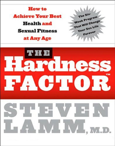 By Steven Lamm - The Hardness Factor (TM): How to Achieve Your Best Health and Sexual Fitness at Any Age (5/27/07) PDF