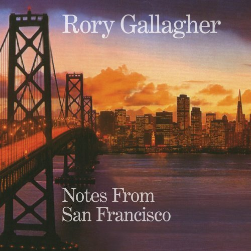 Rory Gallagher – Notes From San Francisco (2CD) (2011) [FLAC]
