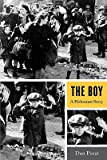 img - for The Boy: A Holocaust Story [Hardcover] book / textbook / text book