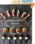 Party-Perfect Bites: 100 Delicious Re...