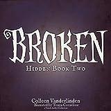 img - for Broken: Hidden, Book 2 book / textbook / text book