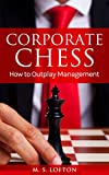 img - for CORPORATE CHESS: How to Outplay Management book / textbook / text book