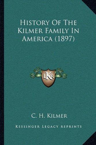 History of the Kilmer Family in America (1897)