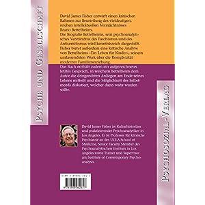 Psychoanalytische Kulturkritik und die Seele des Menschen. Essays über Bruno Bettelheim (Psyche und