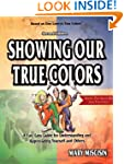 Showing Our True Colors: A Fun, Easy...