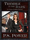 Tremble in the Dark: A Gwen Farris Novel