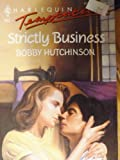 Strictly Business (Harlequin Temptation) (0373253850) by Bobby Hutchinson