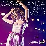 Casablanca Nights Vol. 2 [Explicit]