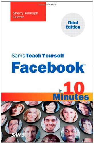 Sams Teach Yourself Facebook in 10 Minutes (3rd Edition) (Sams Teach Yourself — Minutes)