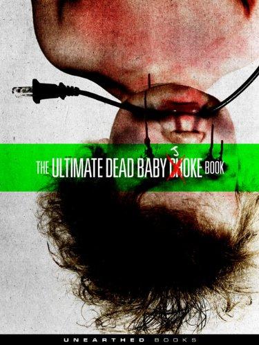 The Ultimate Dead Baby Joke Book (Ultimate Dead Baby Jokes 1)