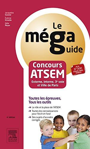 Méga Guide - Concours ATSEM: Concours Externe, Interne et 3e voie : fonction publique territoriale et ville de Paris