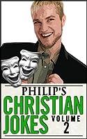 Philip's Christian Jokes, Volume 2 (English Edition)