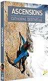 Ascensions : Catherine Destivelle