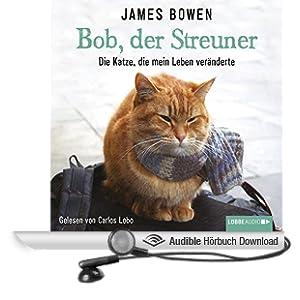 Bob, der Streuner: Die Katze, die mein Leben ver�nderte