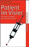 Patient im Visier: Die neue Strategie der Pharmakonzerne (suhrkamp taschenbuch)