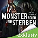 Monster sehen und sterben (Monster Hunter 4) Audiobook by Larry Correia Narrated by Robert Frank