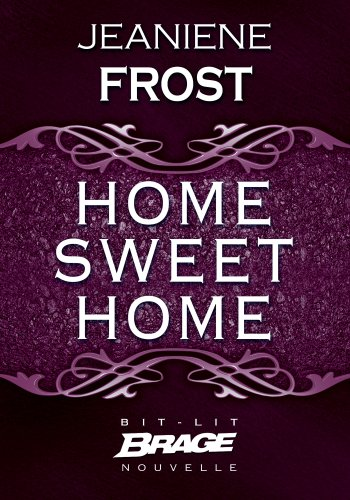 Jeaniene Frost - Home Sweet Home (French Edition)