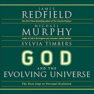 God and the Evolving Universe: The Next Step in Personal Evolution | [James Redfield, Michael Murphy, Sylvia Timbers]
