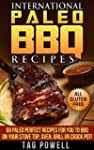 INTERNATIONAL PALEO BBQ RECIPES: 59 P...