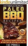 INTERNATIONAL PALEO BBQ RECIPES: 59 P...