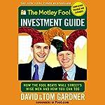 The Motley Fool Investment Guide | David Gardner,Tom Gardner