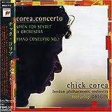 Corea.Concerto: Spain for Sextet & Orchestra - Piano Concerto No. 1
