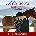 A Cowgirl's Christmas Audiobook by CJ Carmichael Narrated by Emily Cauldwell