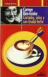 img - for Cortados, Solos y Con (Mala) Leche (Tiempo de encuentro) (Spanish Edition) book / textbook / text book
