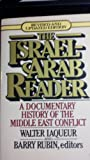 The Israel-Arab Reader, A Documentary History of the Middle East Conflict (0140225889) by Walter Laqueur and Barry Rubin, Editors