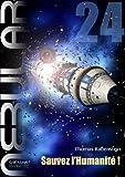 NEBULAR 24 - Sauvez l'Humanité!: Épisode