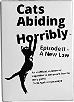 150 New Cards For Horrible People, An Unofficial Expansion Against Humanity, Cats Abiding Horribly: Episode II - A New Low, like Crabs Adjust Humidity Guards Against Insanity Cocks Abreast Hostility