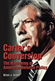 img - for Carter's Conversion: The Hardening of American Defense Policy book / textbook / text book
