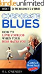 Corporate Blues: How To LOVE Your Job...