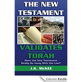 The New Testament Validates Torah