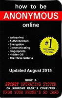 How to be Anonymous Online: A Step-By-Step Manual (English Edition)