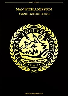 バンド・スコア MAN WITH A MISSION 「5 Years 5 Wolves 5 Souls」