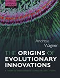 img - for The Origins of Evolutionary Innovations: A Theory of Transformative Change in Living Systems (Oxford Biology) book / textbook / text book