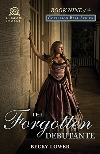 The Forgotten Debutante by Becky Lower