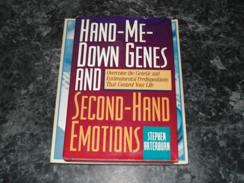 Hand-Me-Down Genes and Second-Hand Emotions, Arterburn, Stephen