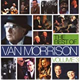 The Best of Van Morrison Volume 3 ~ Van Morrison