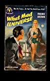 What Mad Universe (Bantam, No. 10336-9) (0553103369) by Fredric Brown
